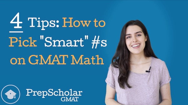 How To Plug In Smart Numbers On Gmat Math 4 Tips Video Prepscholar